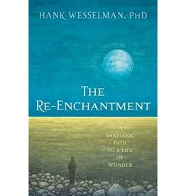 Hank Wesselman The Re-Enchantment by Hank Wesselman
