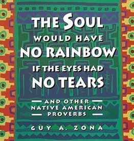 Guy A. Zona The Soul Would Have No Rainbow if the Eyes Had No Tears by Guy A. Zona