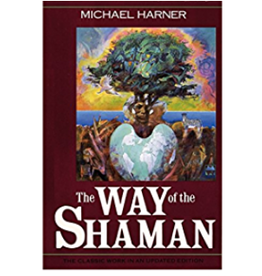 Michael Harner The Way of the Shaman by Michael Harner