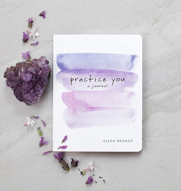 Elena Brower Practice You - Journal