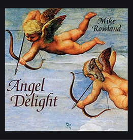 Mike Rowland Angel Delight CD by Mike Rowland