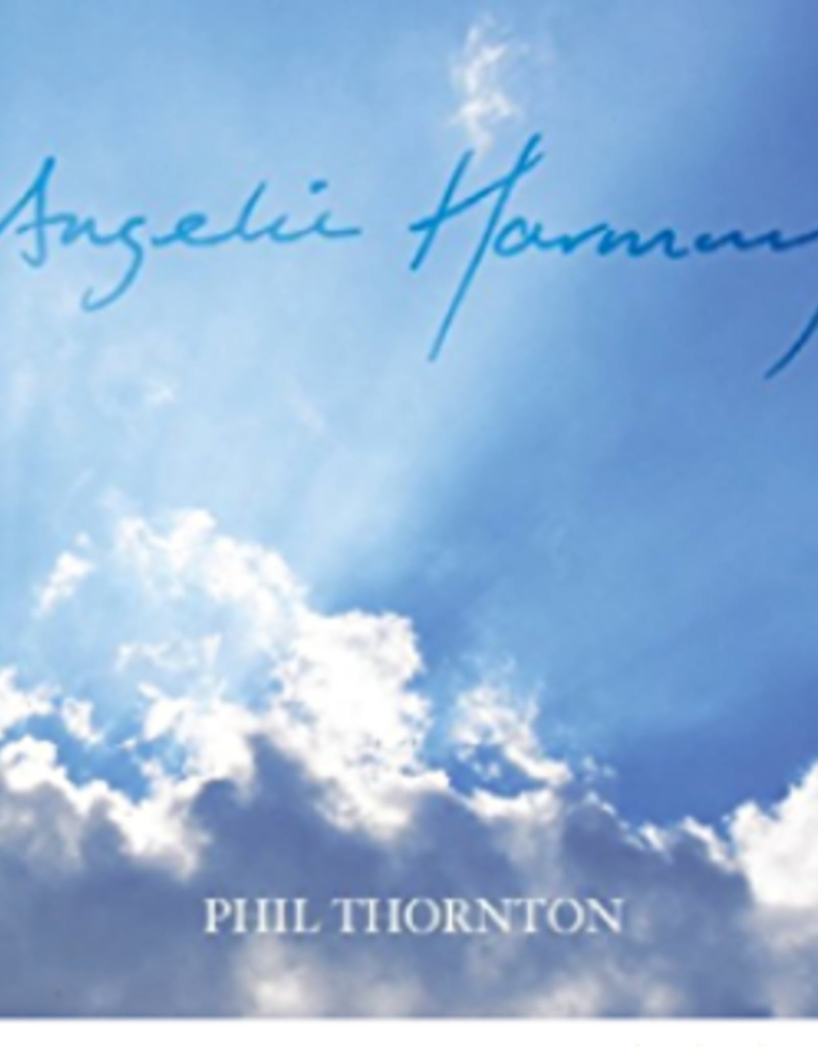 Phil Thornton Angelic Harmony CD by Phil Thornton