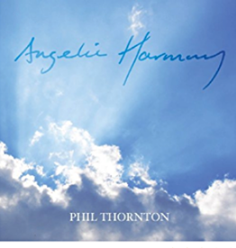 Phil Thornton Angelic Harmony CD by Phil Thornton