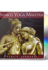 Patrick Bernard Bhakti Yoga Mantra CD by Patrick Bernard
