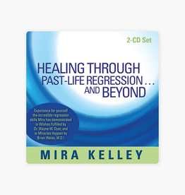 Mira Kelley Healing Through Past Life Regression and Beyond CD by Mira Kelley