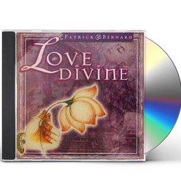Patrick Bernard Love Divine CD by Patrick Bernard