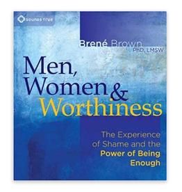 Brene Brown Men, Women & Worthiness CD by Brene Brown