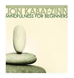 Jon Kabat-Zinn Mindfulness for Beginners CD's by Jon Kabat-Zinn
