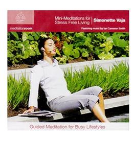 Simonette Vaja Mini Meditations for Stree Free Living CD by Simonette Vaja