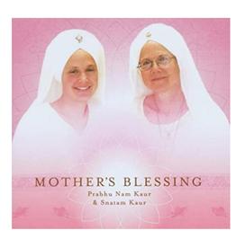 Prabhu Nam Kaur Mother's Blessing CD by Prabhu Nam Kaur & Snatam Kaur
