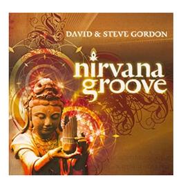 David Gordon Nirvana Groove CD by David & Steve Gordon