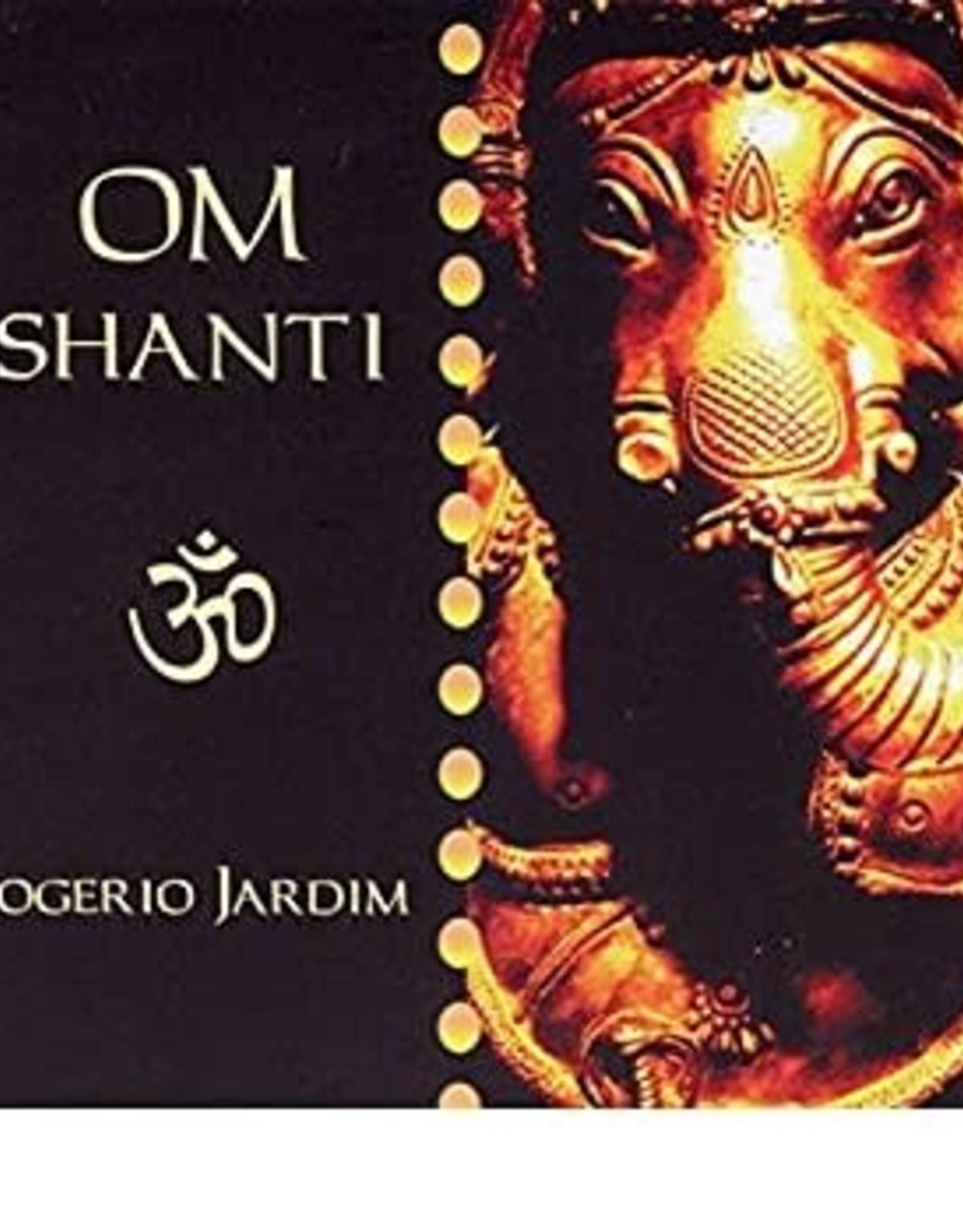 Rogerio Jardim OM Shanti CD by Rogerio Jardim