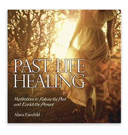 Alana Fairchild Past Life Healing CD by Alana Fairchild