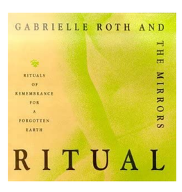 Gabrielle Roth Ritual CD by Gabrielle Roth
