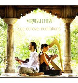 Mirabai Ceiba Sacred Love Meditations CD by Mirabai Ceiba