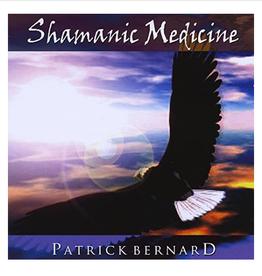Patrick Bernard Shamanic Medicine CD by Patrick Bernard