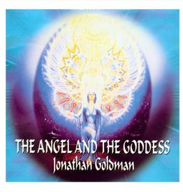 Jonathan Goldman Angel and the Goddess CD by Jonathan Goldman