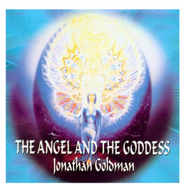 Jonathan Goldman The Angel and the Goddess CD by Jonathan Goldman