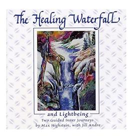 Max Highstein The Healing Waterfall CD by Max Highstein