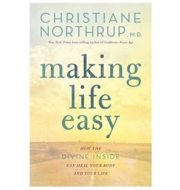Christiane Northrup Making Life Easy (Softcover) by Christiane Northrup