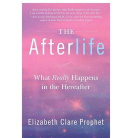 Elizabeth Clare Prophet The Afterlife by Elizabeth Clare Prophet