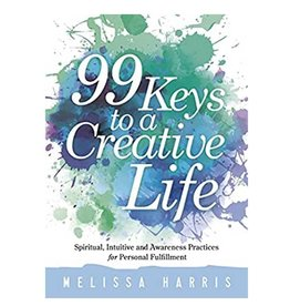 Melissa Harris 99 Keys to a Creative Life by Melissa Harris