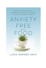 Anxiety Free with Food by Liana Werner- Gray