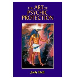 Art of Psychic Protection by Judy Hall