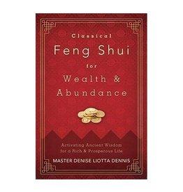 Densie Liotta Dennis Classical Feng Shui for Wealth & Abundance by Denise Liotta Dennis