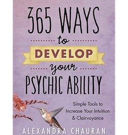 Alexandra Chauran 365 Ways to Develop Your Psychic Ability by Alexandra Chauran