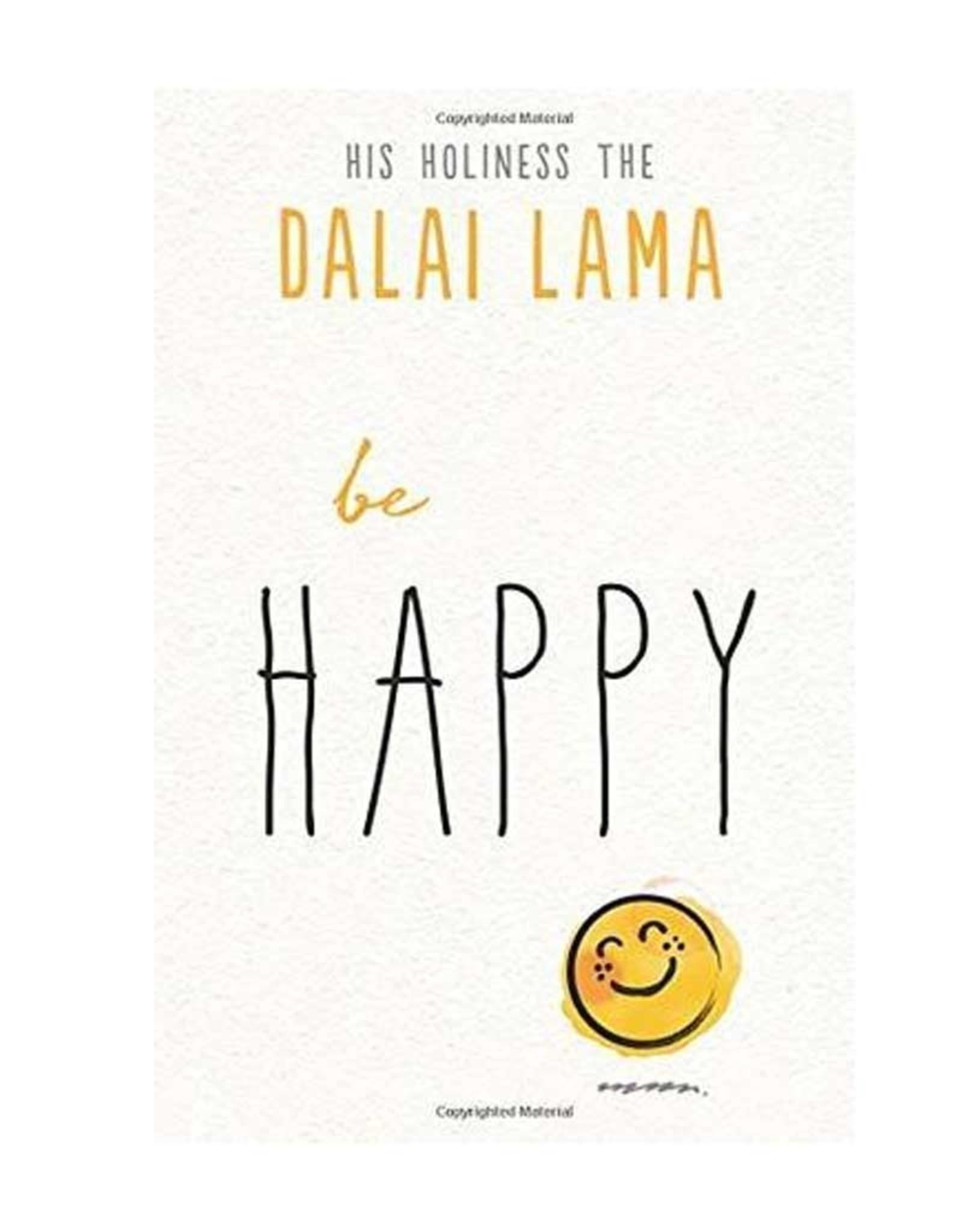 Dalai Lama Be Happy by Dalai Lama