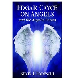 Kevin J. Todeschi Edgar Cayce on Angels and the Angelic Forces by Kevin Todeschi