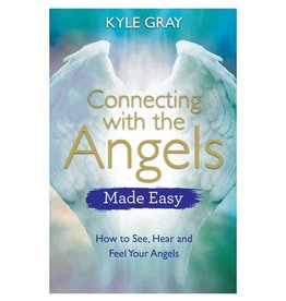 Kyle Gray Connecting with the Angels Made Easy by Kyle Gray