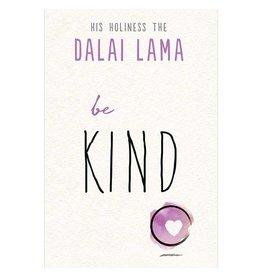 Dalai Lama Be Kind by Dalai Lama