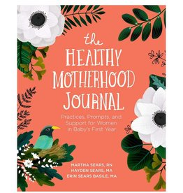 Healthy Motherhood Journal by Martha Sears