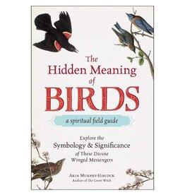 Arin Murphy - Hiscock Hidden Meaning of Birds by Arin Murphy-Hiscock