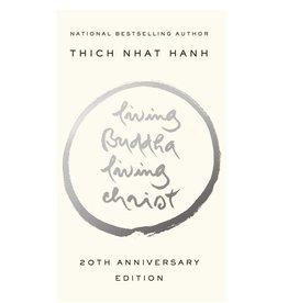 Thich Nhat Hanh Living Buddha Living Christ by Thich Nhat Hanh