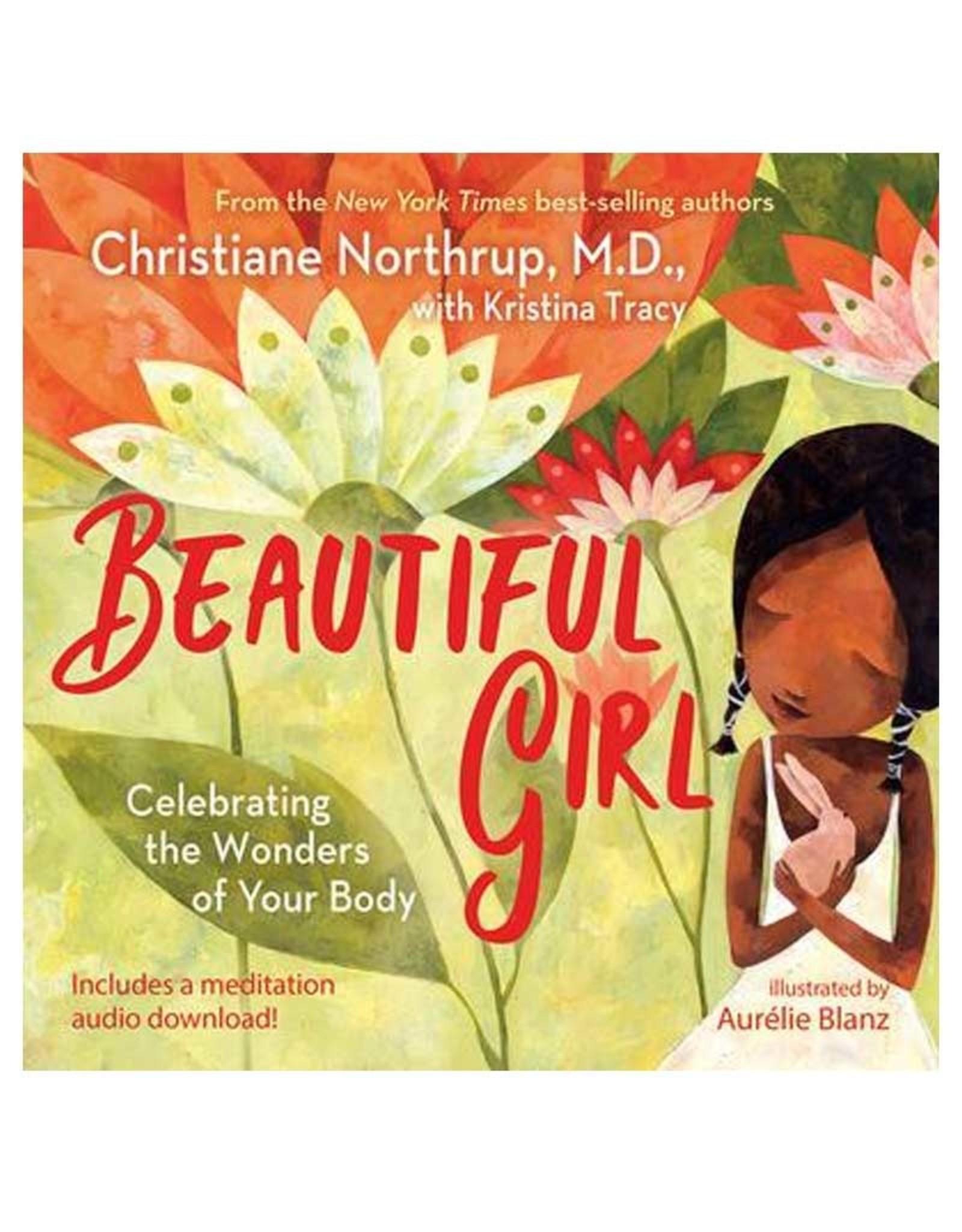 Christiane Northrup Beautiful Girl by Christiane Northrup