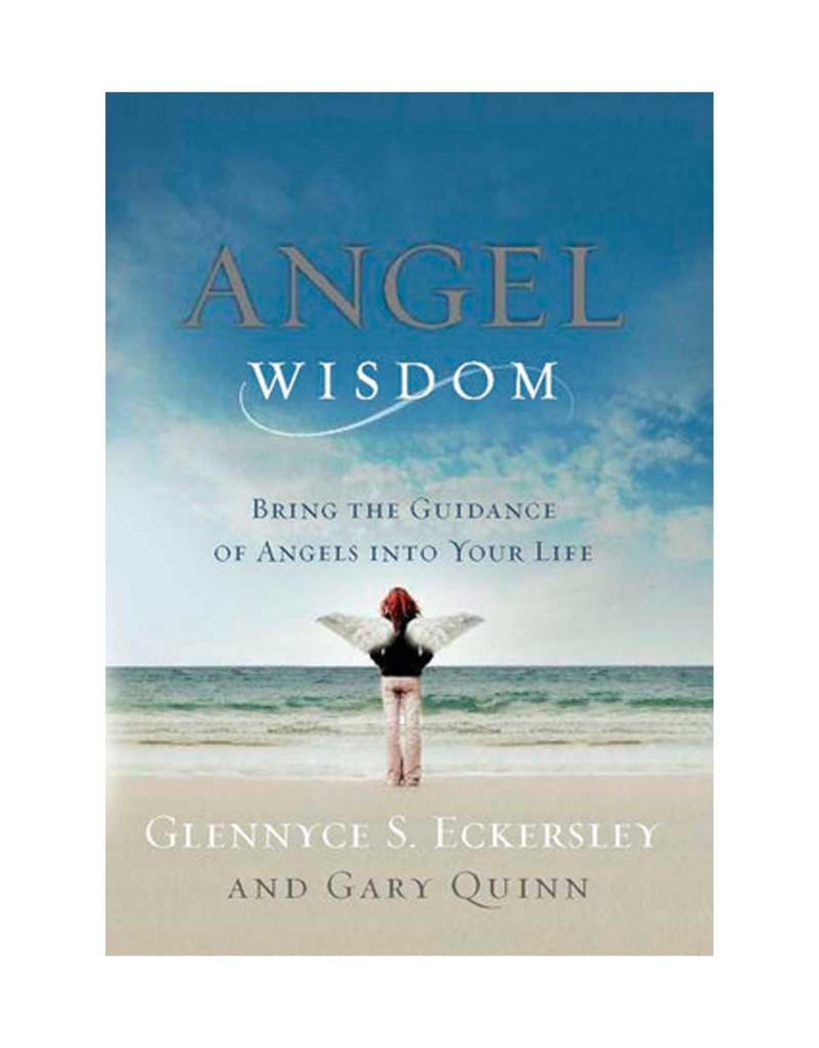 Glennyce S. Eckersley Angel Wisdom by Glennyce S. Eckersley & Gary Quinn