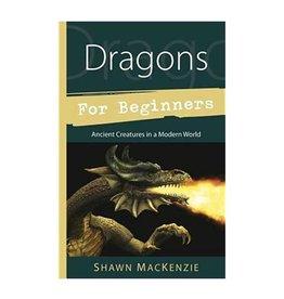 Shawn Mackenzie Dragons for Beginners by Shawn Mackenzie