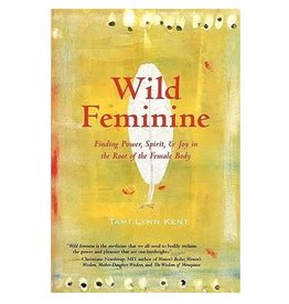 Tami Lynn Kent Wild Feminine by Tami Lynn Kent