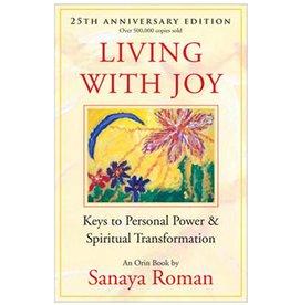 Sanaya Roman Living with Joy by Sanaya Roman