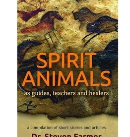 Dr. Steven Farmer Spirit Animals by Dr. Steven Farmer