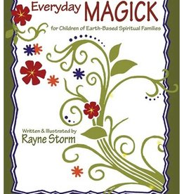 Rayne Storm Everyday Magick for Children by Rayne Storm