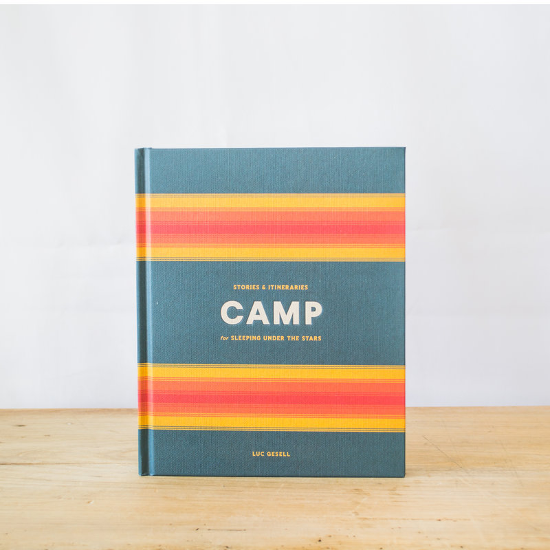 Camp: Stories and Itineraries Hardcover