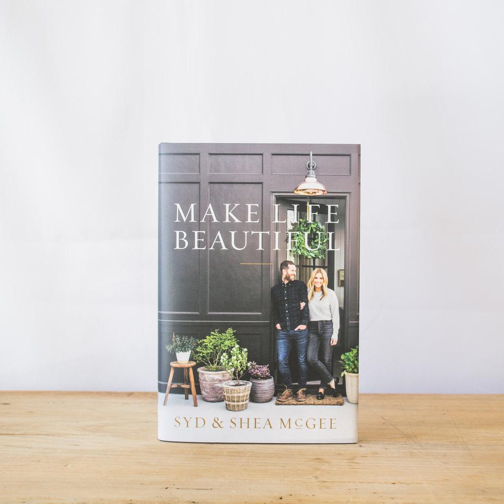 Make Life Beautiful by Studio McGee