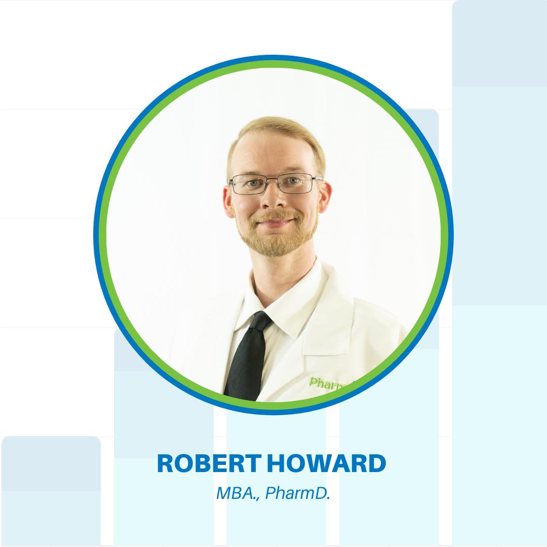 Robert Howard, PharmD, MBA