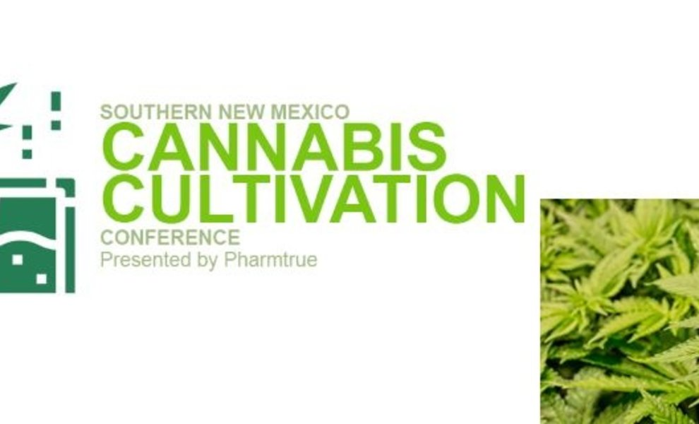 The Southern New Mexico Cannabis Cultivation Conference: Get Ahead of Your Competition