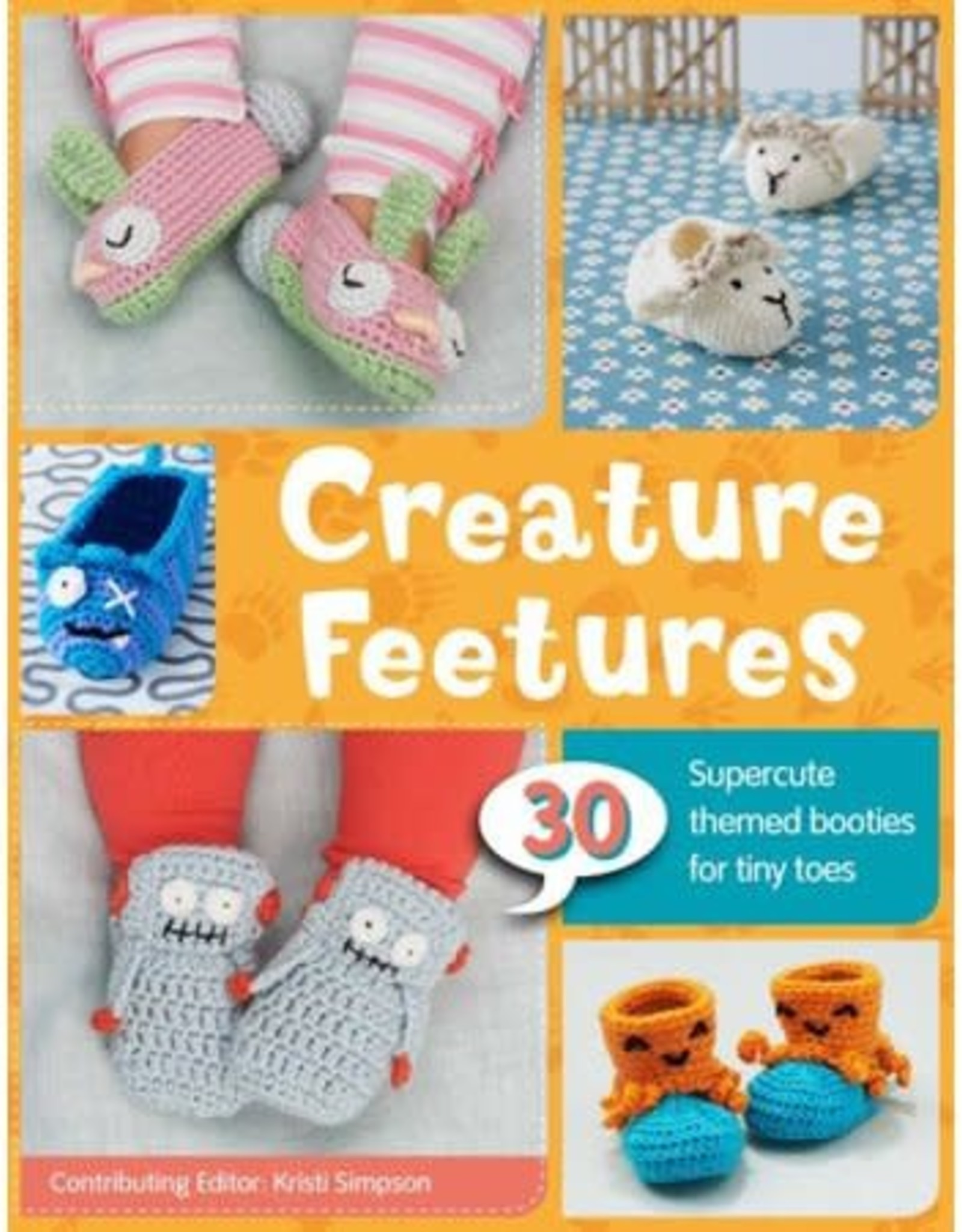 Creature Feetures: 30 Crochet Patterns for Baby Booties