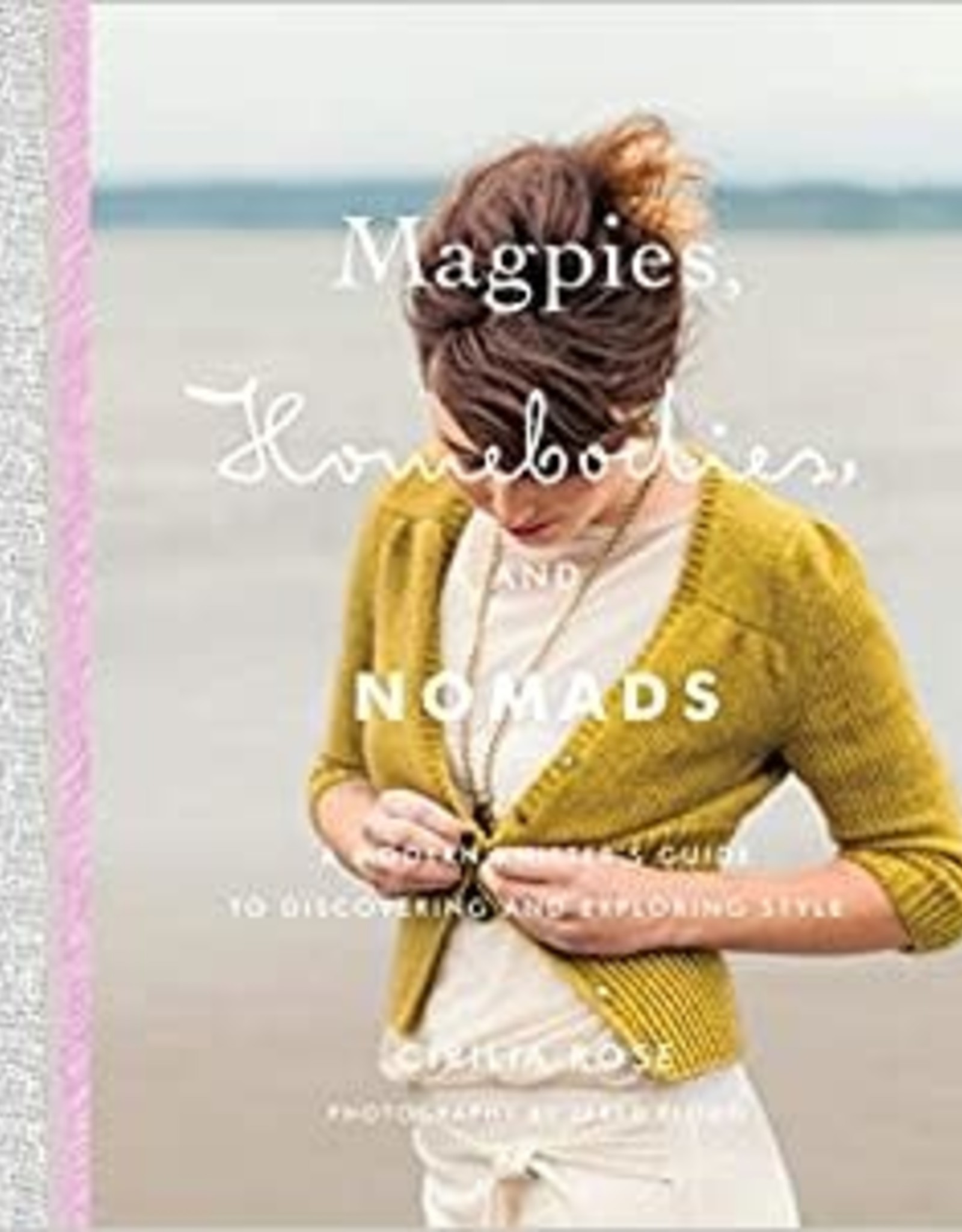 Magpies, Homebodies, and Nomads. A Modern Knitters Guide